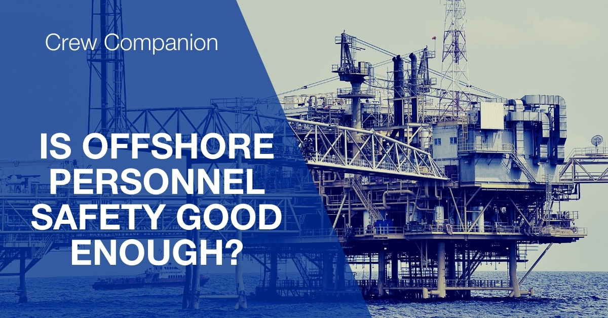 Is offshore personnel safety good enough?
