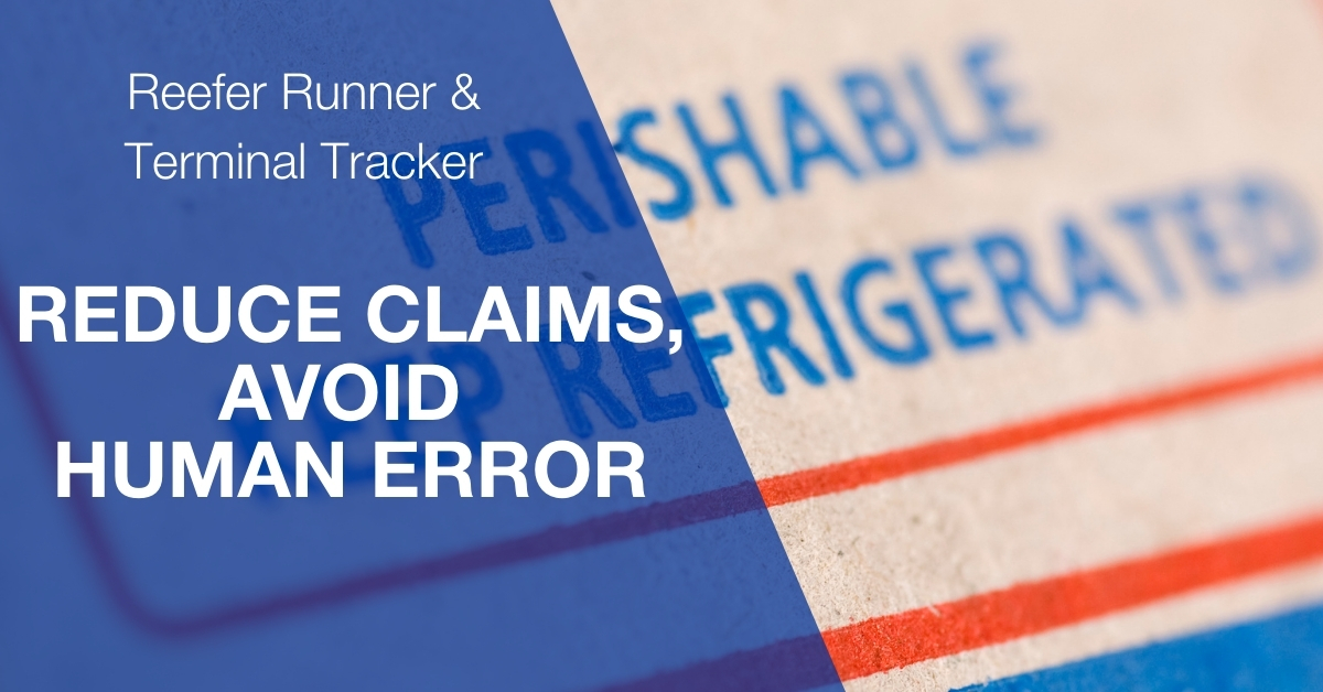 Reduce Claims, Avoid Human Error thanks to Reefer Runner & Terminal Tracker